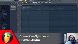 Como Gravar Audio no FL Studio