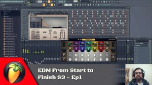 EDM From Start to Finish S3 - Ep1