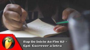 Rap Do Inicio Ao Fim S2 - Ep4: Escrever a letra