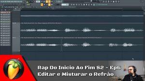 Rap Do Inicio Ao Fim S2 - Ep6: Editar e Misturar o Refrão