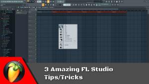 3 Amazing FL Studio Tips