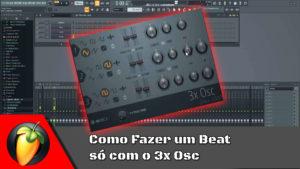 Como Fazer um Beat só com o 3xOsc