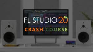 FL Studio 20 CRASH COURSE